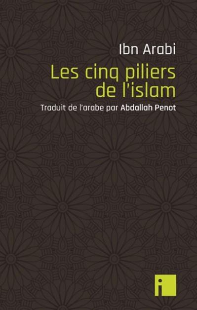 Ibn Arabi, Les cinq piliers de l'islam