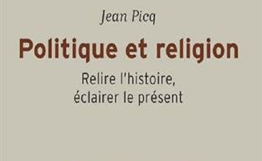 Jean Picq, Politique et religion. Relire l'histoire, éclairer le présent.