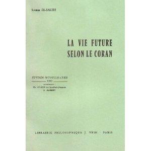 Couverture de l'ouvrage d' EL-SALEH Soubhi, La vie future selon le Coran. Paris, Vrin, 1986