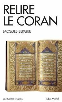 Jacques Berque - Relire le Coran