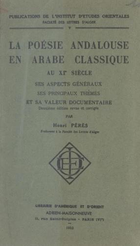 Henri Pérès, La poésie andalouse en arabe classique au XIe siècle : ses aspects généraux, sa valeur documentaire.