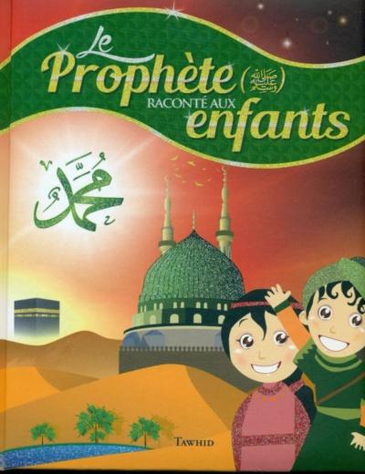 Couverture du livre Le Prophète raconté aux enfants, éditions Tawhid, 2017