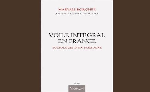 France: ces musulmanes qui adoptent le voile intégral - un livre de Maryam Borghée sur le niqâb
