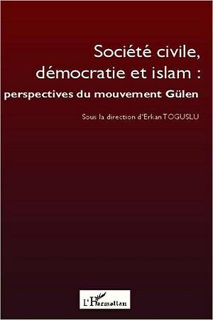 Société civile, démocratie et islam : perspectives du mouvement gülen (Erkan Toguslu (dir.))