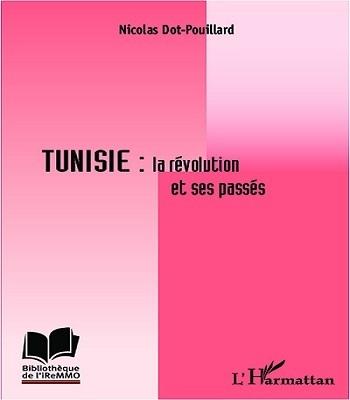 Tunisie : la révolution et ses passés (Nicolas Dot-Pouillard)