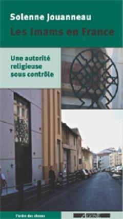 Les imams en France - Une autorité religieuse sous contrôle
