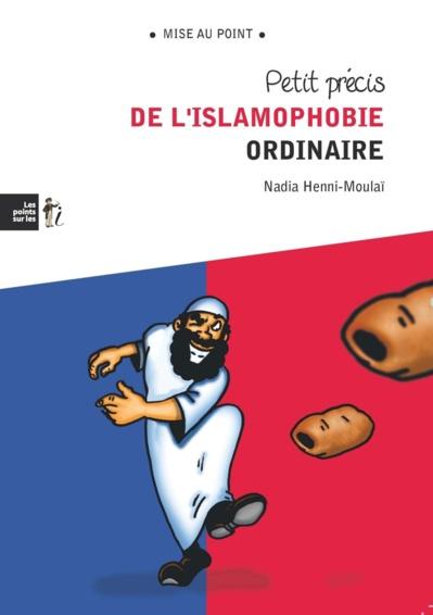 Petit précis de l'Islamophobie ordinaire (Nadia Henni-Moulaï)