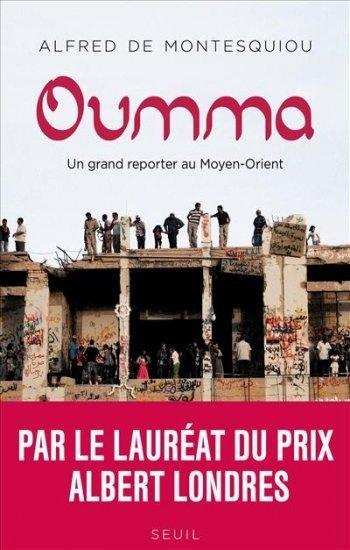 Oumma : un grand reporter au Moyent-Orient (Alfred de Montesquiou)