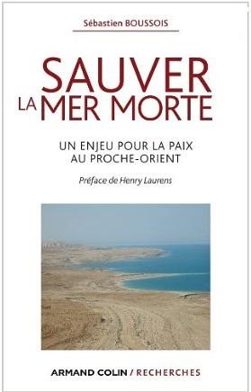 Sauver la mer Morte: Un enjeu pour la paix au Proche-Orient  de Sébastien Boussois