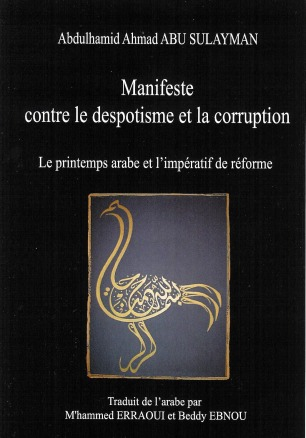 Manifeste contre le despotisme et la corruption ; le printemps arabe et l'impératif de la reforme