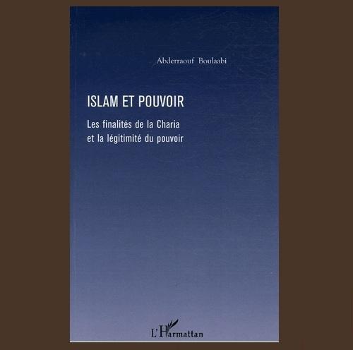 Islam et pouvoir  : Les finalités de la Charia et la légitimité du pouvoir
