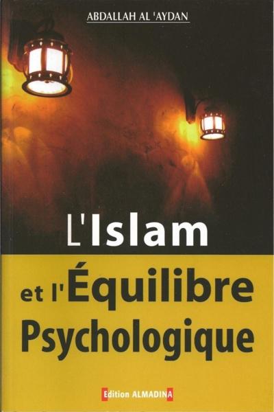 L'Islam et l'équilibre psychologique.
