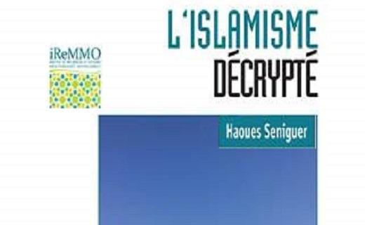 L'islamisme décrypté. Haoues Seniguer