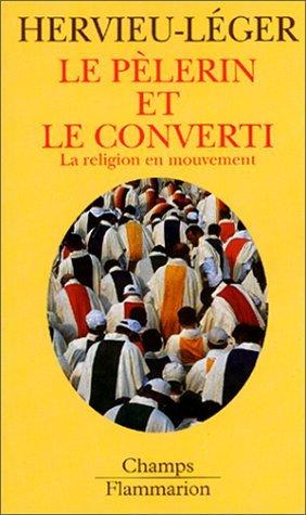 Le pèlerin et le converti, la religion en mouvement