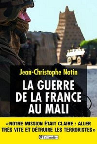La Guerre de la France au Mali (éd. Tallandier)