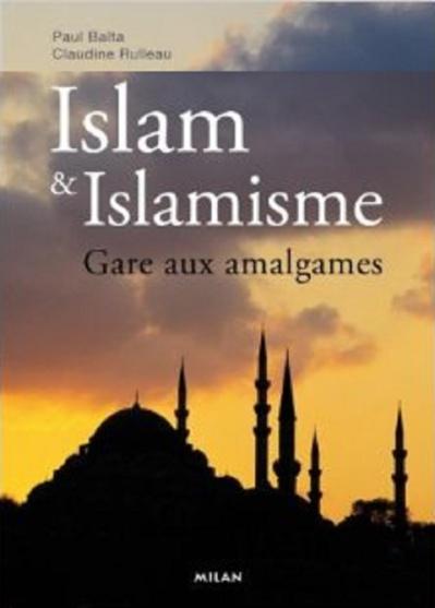 Illustration par la couverture de l'ouvrage de Paul Balta et Claudine Rulleau « Islam et islamisme, gare aux amalgames » (2008)