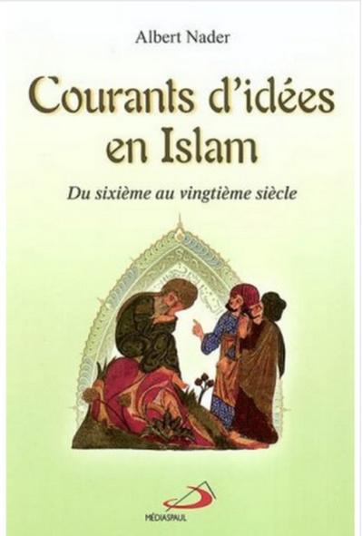 Courants d'idées en islam (Nader Albert)