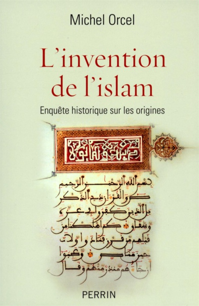 Michel Orcel: L'invention de l'islam.
