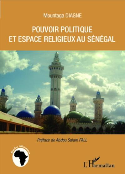 Pouvoir politique et espaces religieux au Sénégal