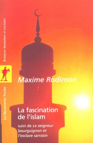 RODINSON Maxime, La fascination de l'islam.