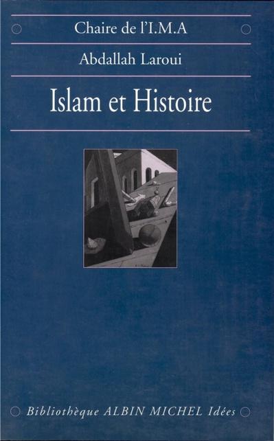 Abdallah Laroui, Islam et histoire : Essai d'épistémologie