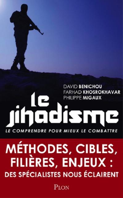 Le jihadisme. Le comprendre pour mieux le combattre