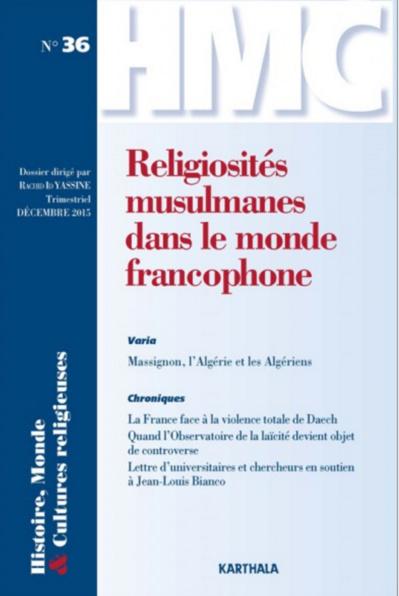 Histoire, Monde et Cultures religieuses. N-36. Religiosités musulmanes dans le monde francophone