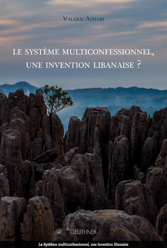 Le Système multiconfessionnel, une invention libanaise ?