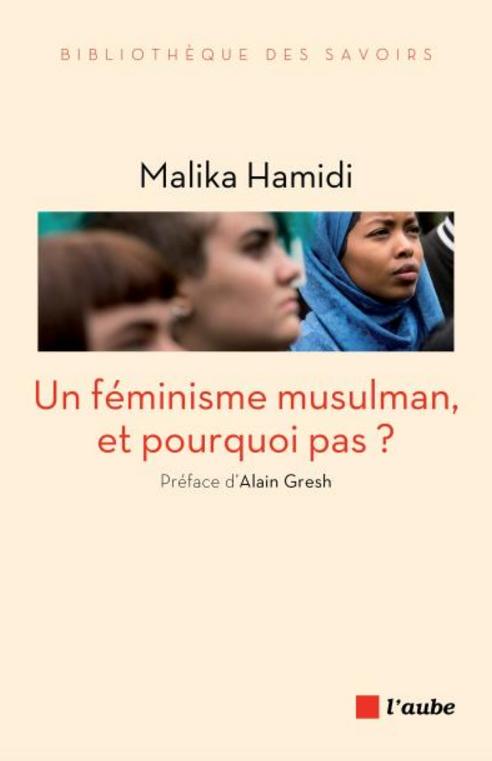 Un féminisme musulman, et pourquoi pas ? (Malika Hamidi)