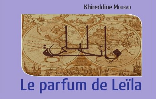 Le parfum de Leila de Khireddine Mourad