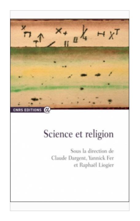 Science et religion (ss Dir. de Claude DARGENT, Yannick FER et Raphaël LIOGIER)
