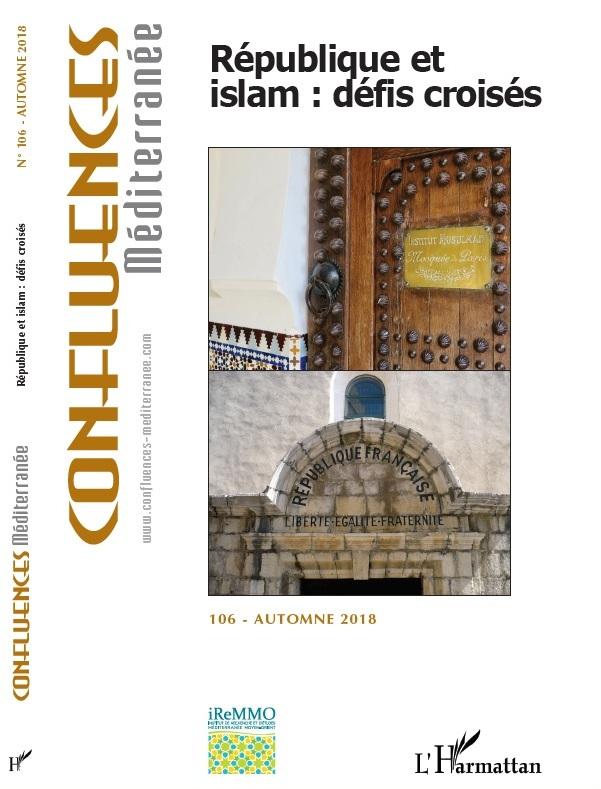 République et islam : défis croisés. Revue Confluences Méditerranée. N°106