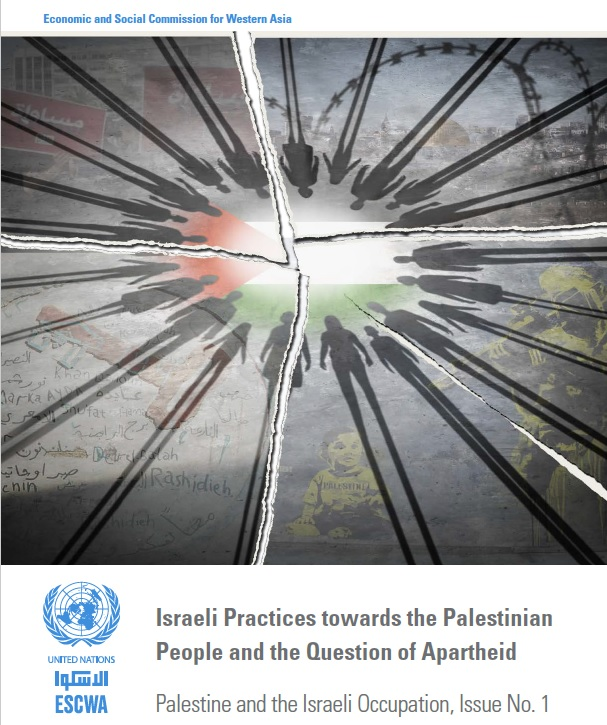 Israeli Practices towards the Palestinian  People and the Question of Apartheid report