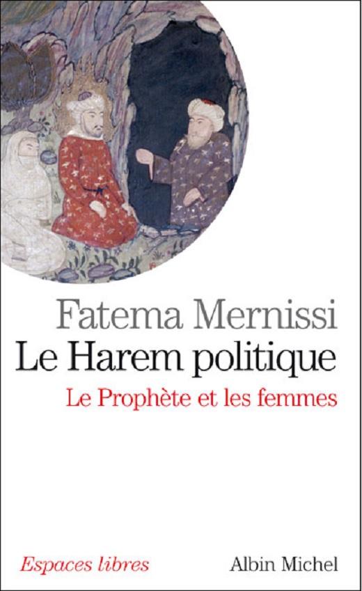 Mernissi Fatima, Le harem politique. Le Prophète et les femmes