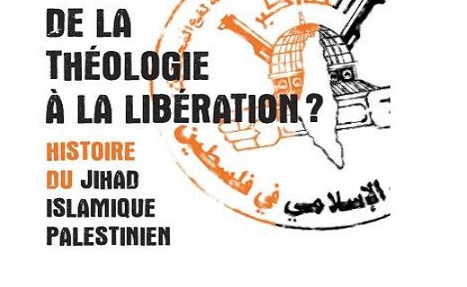 Wissam Alhaj, Nicolas Dot-Pouillard et Eugénie Rébillard, De la théologie à la libération ? Une histoire du Jihad islamique palestinien