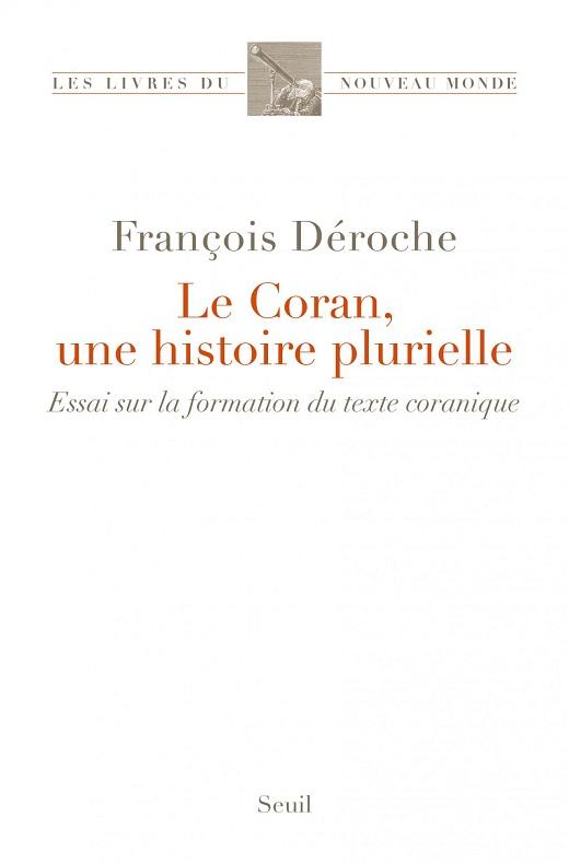 François Déroche : Histoire de la collecte du Coran
