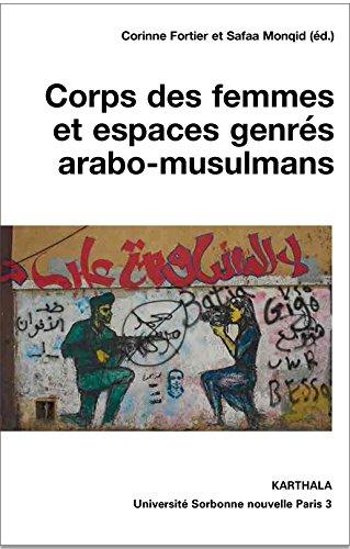 Corps des femmes et espaces genrés arabo-musulmans, Fortier Corinne et Monqid Safaa (éd.)