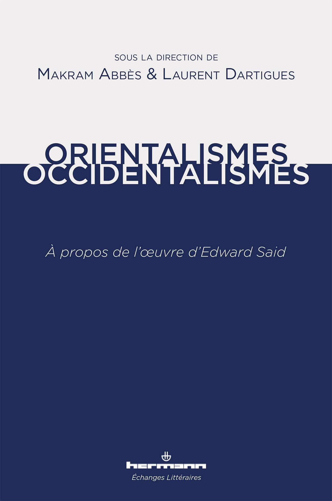 Orientalismes/Occidentalismes. À propos de l'œuvre d'Edward Said