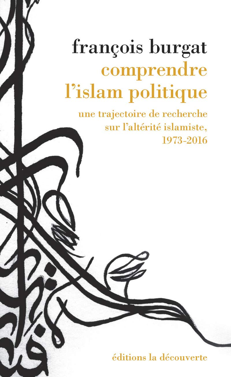 Comprendre l'islam politique. Une trajectoire de recherche sur l'altérité islamiste.