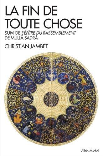 Mullâ Sadrâ. Une autre lecture de la fin du monde en islam
