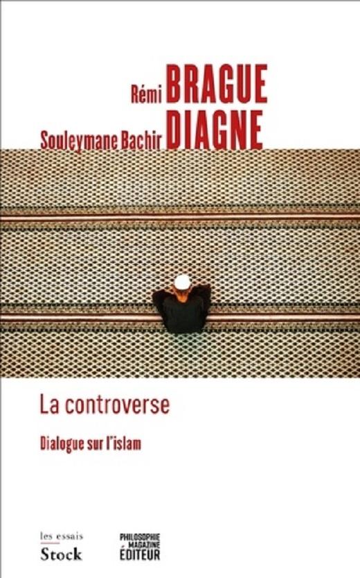 « La Controverse. Dialogue sur l'islam », de Rémi Brague et Souleymane Bachir Diagne : la raison, l'islam et le christianisme