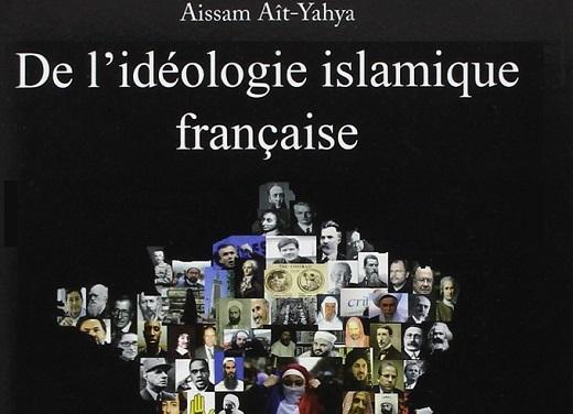 De l'idéologie islamique française. Eloge d'une insoumission à la modernité d'Aït Yahya Aïssam. Couverture de la 2eme édition