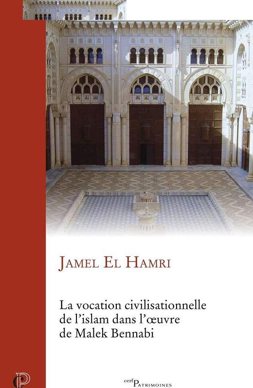 La vocation civilisationnelle de l'islam dans l'oeuvre de Malek Bennadi