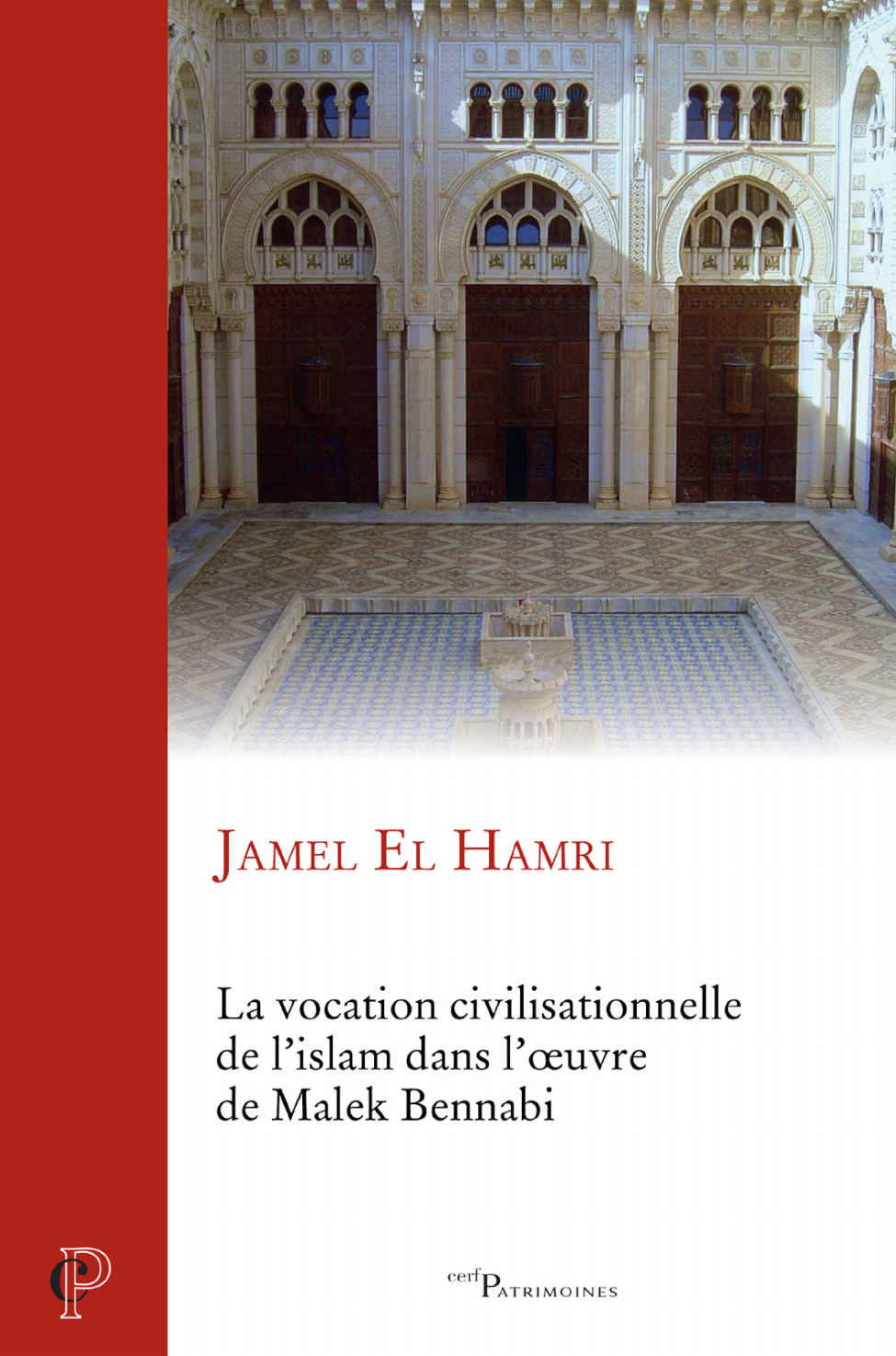 Malek Bennabi,  De la Vocation civilisationnelle de l'islam.