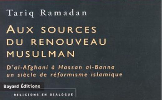 Tariq Ramadan, Aux sources du renouveau musulman. D'Al-Afghani à Hassan al-Banna, un siècle de réformisme islamique