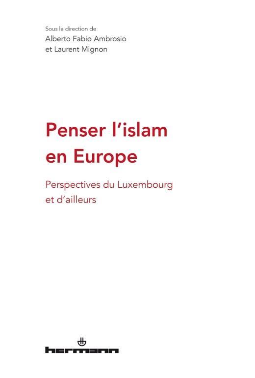 Penser l'islam en Europe Perspectives du Luxembourg et d ailleurs