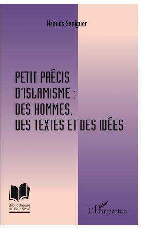 Petit Précis d'islamisme : des hommes, des textes et des idées