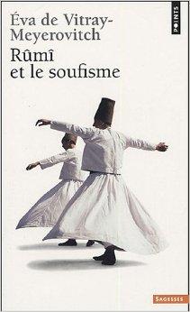 """""""Rûmî et le soufisme"""", Eva de Vitray-Meyerovitch (partie 1/2)"""