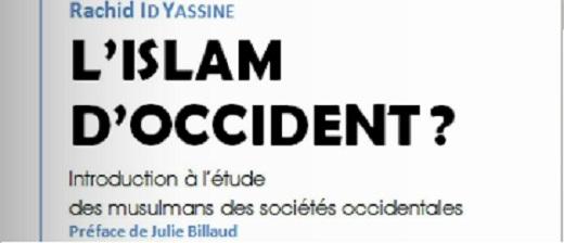 Rachid Id Yassine, L'Islam d'Occident. Introduction à l'étude des musulmans des sociétés occidentales.