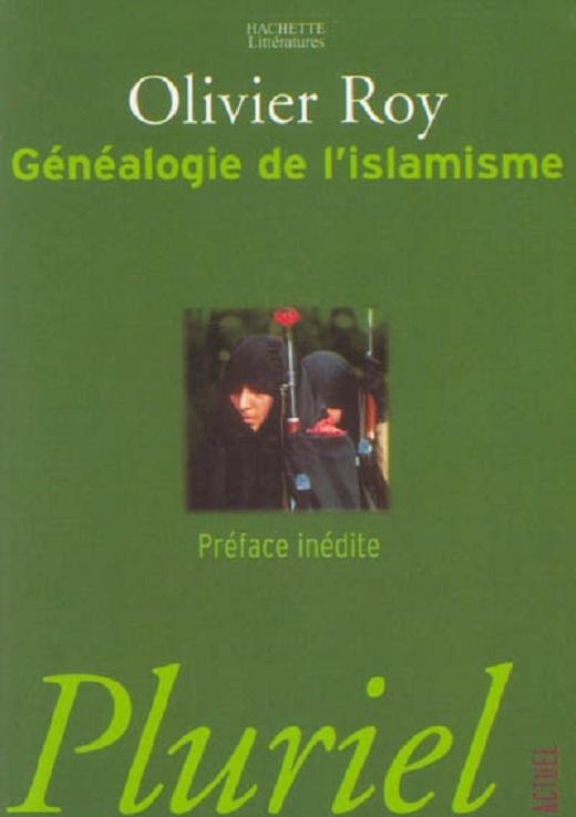 ROY Olivier, Généalogie de l'islamisme